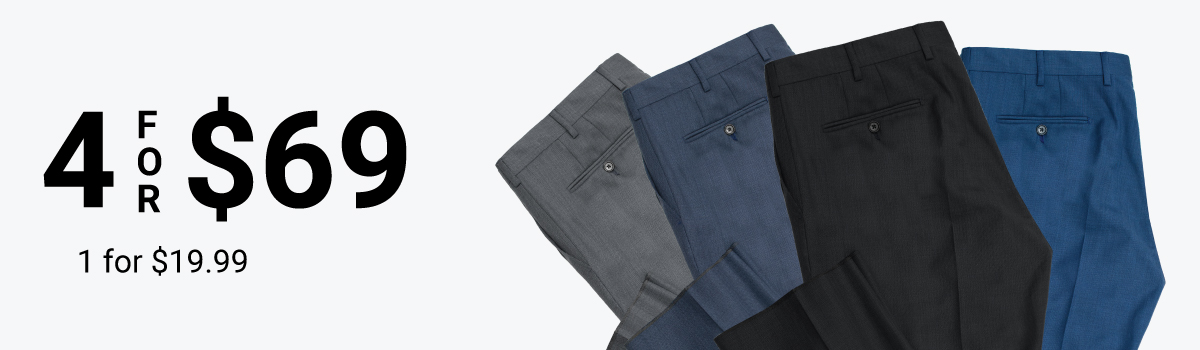 Dress Pants: 4 or more & Save!
